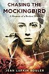 Chasing the Mockingbird: A Memoir of a Broken Mind