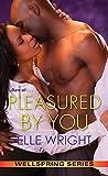 Pleasured by You (Wellspring #3)