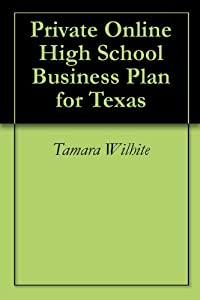 Private Online High School Business Plan for Texas