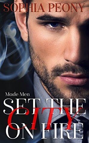 Set the City on Fire (Made Men #1)