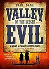 Valley of the Lesser Evil (A Hawke & Carmody Western Novel Book 1)