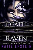 Death Be Raven (The Terra Vane Series Book 3)