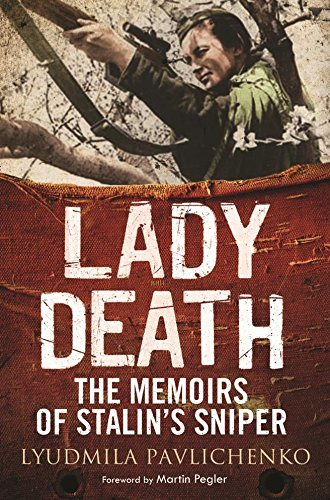 Lady Death The Memoirs of Stalin's Sniper (Greenhill Sniper Library)