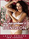 My Neighbor's Dungeon - 50 Shades of Roses: (BDSM Submission Romance)