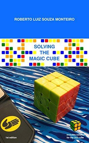 Solving the magic cube  by  Roberto Luiz Souza Monteiro