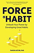 Force of Habit: Unleash Your Power By Developing Great Habits