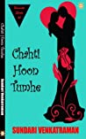 Chahti Hoon Tumhe (Romantic Shorts, #1)