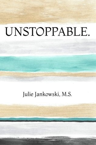 Unstoppable.: The Mentally Tough Gymnast by Julie Jankowski