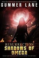 Resurrection: Shadows of Omega (Volume 1)