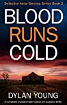 Blood Runs Cold (Detective Anna Gwynne, #2)