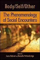 Body/Self/Other: The Phenomenology of Social Encounters