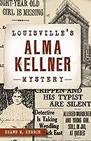 Louisville's Alma Kellner Mystery (True Crime)