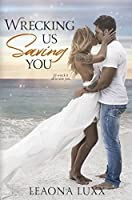 Wrecking Us Saving You: Redeeming Second Chance Romance (Redemption Highway)