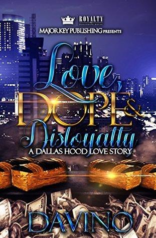 Love, Dope & Disloyalty by Davino