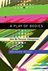 A Play of Bodies: How We Perceive Videogames