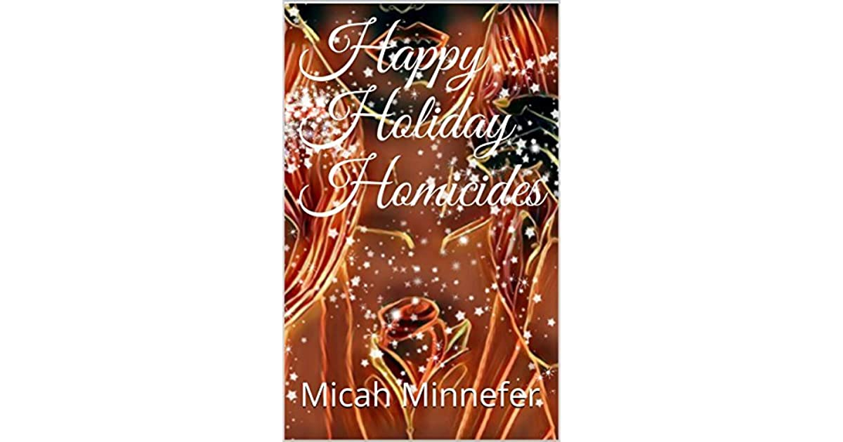 Ebook Happy Holiday Homicides By Micah Minnefer