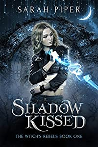 Shadow Kissed (The Witch's Rebels, #1)