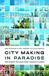 City Making in Paradise by Michael Harcourt