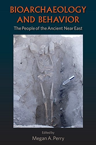 Bioarchaeology and Behavior The People of the Ancient near East, Reprint Edition
