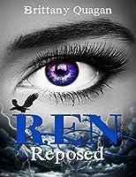 Ren: Reposed