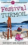 Festival Turmoil (Sweetfern Harbor Mystery #7)
