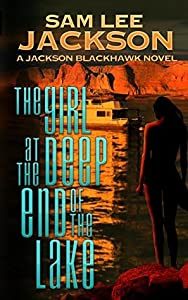 The Girl at the Deep End of the Lake (Jackson Blackhawk #1)