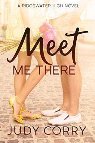 Meet Me There (Ridgewater High #1)