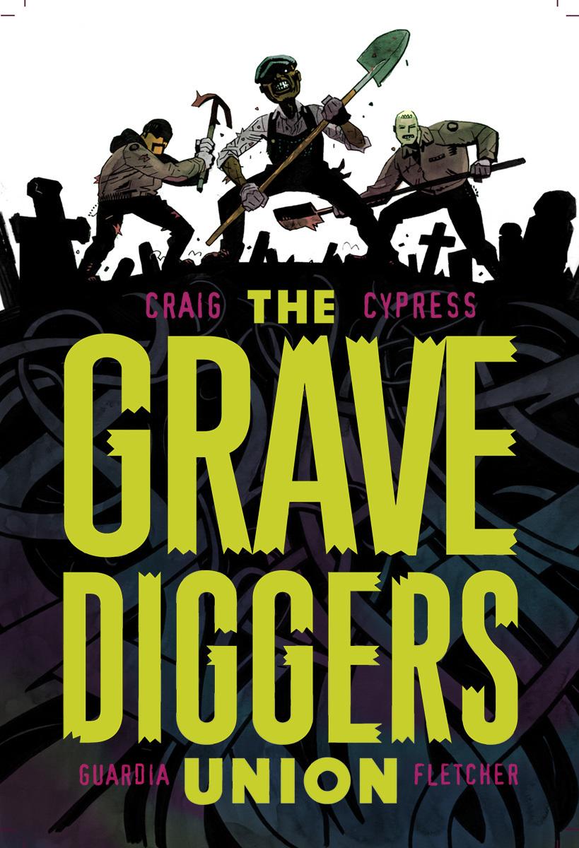 The Gravediggers Union, Vol. 1