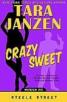 Crazy Sweet (Steele Street Book 6)