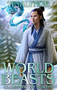 World of Beasts (Condemning the Heavens, #1)
