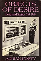 Objects of Desire: Design and Society 1750-1980