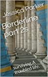 Borderline part 2s: Surviving inside a secured psychiatric unit where they house the criminally insane and overcoming borderline personality disorder.