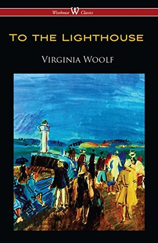 To the Lighthouse (Wisehouse Classics Edition)