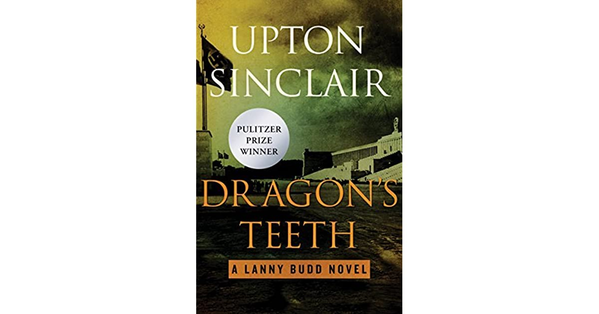 Dragons Teeth The Lanny Budd Novels By Upton Sinclair
