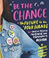 Be the Change by Eunice Moyle