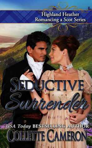 Seductive Surrender (Highland Heather Romancing a Scot, #6)