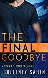 The Final Goodbye (Hidden Truths, #5)