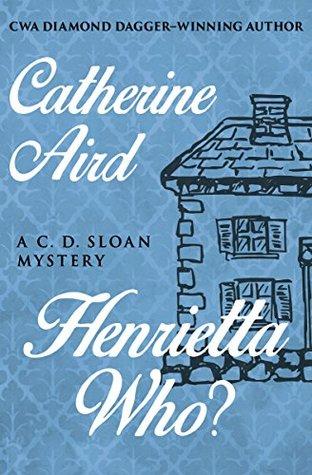 Henrietta Who? (The C. D. Sloan Mysteries)