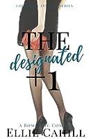 The Designated +1: A Romantic Comedy (Cordially Invited) (Volume 2)