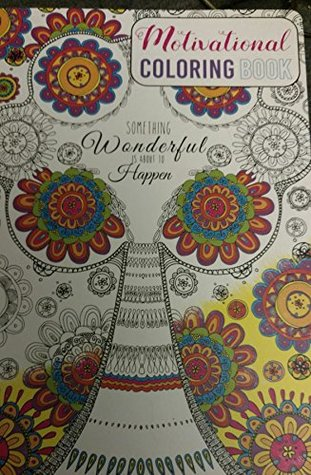 Motivational Coloring Book, Something Wonderful Is About to Happen
