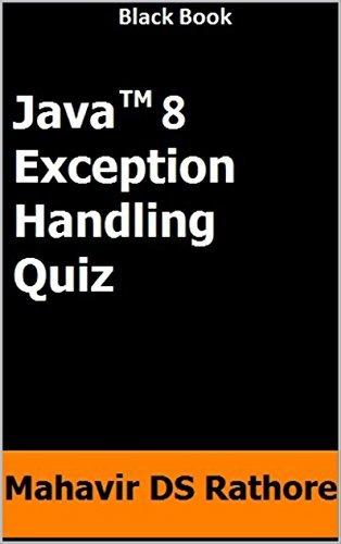 Java 8 Exception Handling Quiz (Black Book) - Mahavir DS Rathore