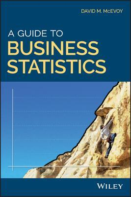 A Guide to Business Statistics
