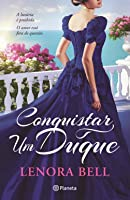 Conquistar um Duque (The Disgraceful Dukes, #1)