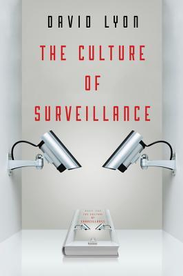 The Culture of Surveillance Watching