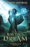 A Raven's Dream (Starside Saga #2)