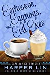 Espressos, Eggnogs, and Evil Exes (A Cape Bay Cafe Mystery #7)