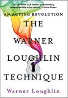 The Warner Loughlin Technique: An Acting Revolution