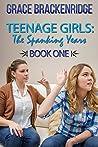 Teenage Girls: The Spanking Years - Book One