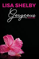 Gorgeous: Book One (The Gorgeous Duet)