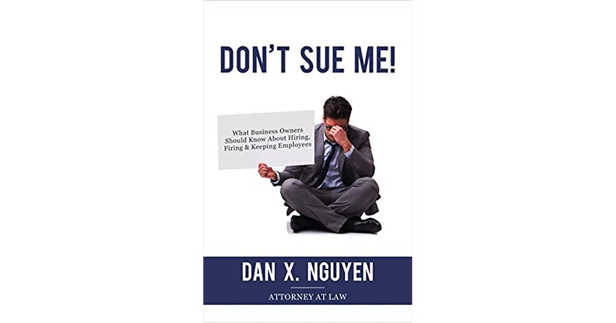Don't Sue Me!: What Business Owners Should Know About Hiring